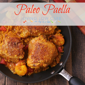 Paleo Pen Pals and Paella (Low Carb and Paleo)