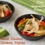 Five Ingredient Fridays Chicken Fajitas_2361_600f