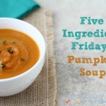 Five Ingredient Pumpkin Soup_final1