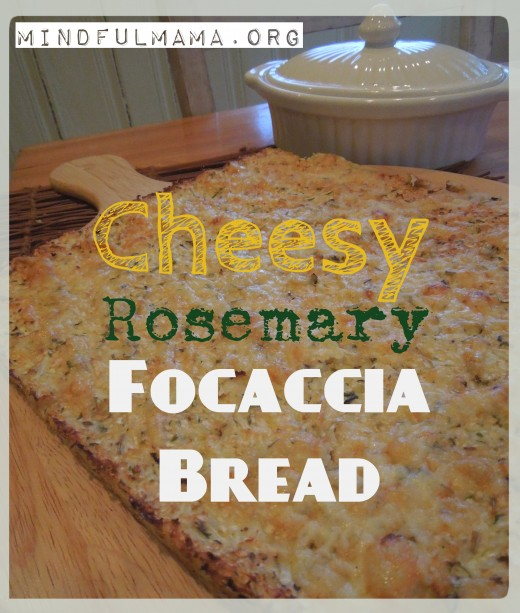 Cheesy Rosemary Focaccia Bread A Guest Post from Mindful Mama
