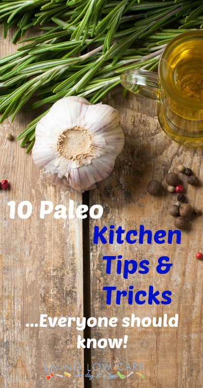 10 Low Carb And Paleo Kitchen Tips And Tricks