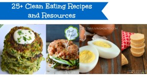 25+ Clean Eating Recipes and Resources