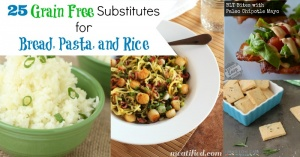 25 Grain Free Substitutes for Bread, Pasta, and Rice