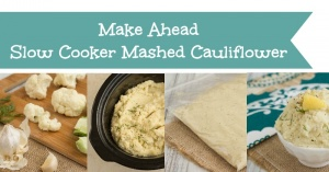 Make Ahead Slow Cooker Mashed Cauliflower