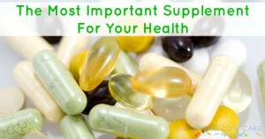 "The Most Important ""Supplement"" for Your Health"