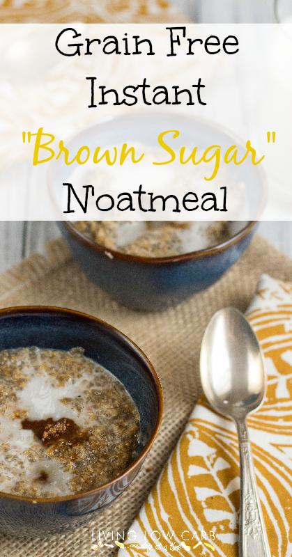 Grain Free Instant Brown Sugar Noatmeal_
