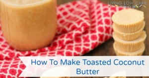 How To Make Toasted Coconut Butter (Video)