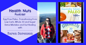 Gut Healing, Egg Free Paleo, and Sugar Detox Tips on the Health Nuts Podcast