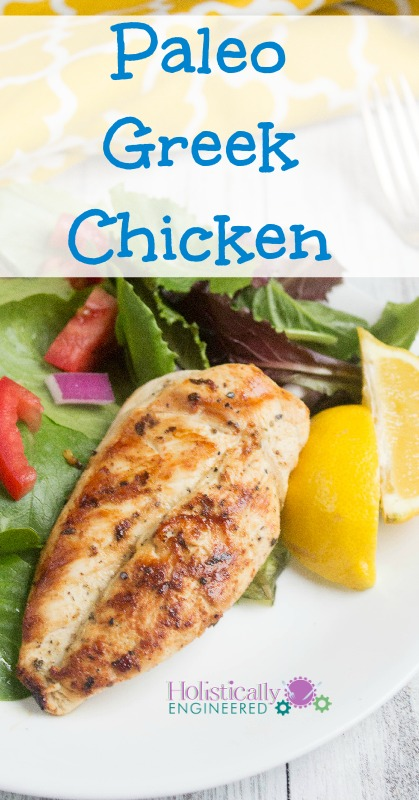 Paleo Greek Chicken | holisticallyengineered.com #paleo #Whole30 #lowcarb #21DSD