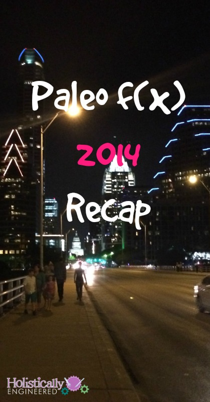 Paleo fx 2014 Recap | holisticallyengineered.com #paleo #primal #realfood