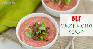 BLT Gazpacho Soup (Paleo and Dairy Free)
