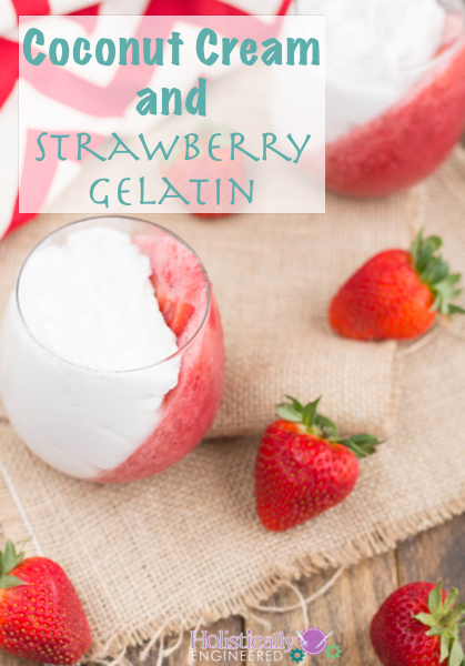 Paleo Coconut Cream and Strawberry Gelatin  | holisticallyengineered.com #paleo #dairyfree #lowcarb