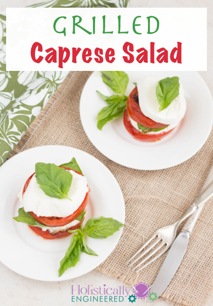Grilled Caprese Salad | holisticallyengineered.com #grainfree #lowcarb #primal