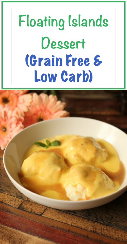 #LowCarb Floating Islands Dessert #GrainFree | holisticallyengineered.com