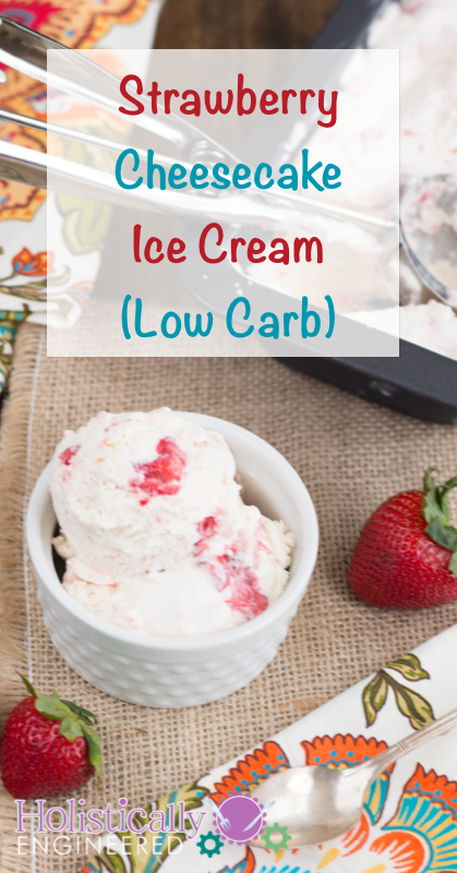 Low Carb Strawberry Cheesecake Ice Cream | holisticallyengineered.com #lowcarb #icecream