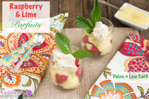 Raspberry & Lime Parfaits (Paleo and Low Carb)