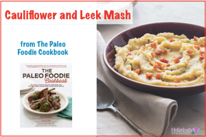 Cauliflower and Leek Mash + The Paleo Foodie Cookbook