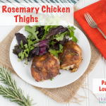 Paleo Dijon Rosemary Chicken Thighs