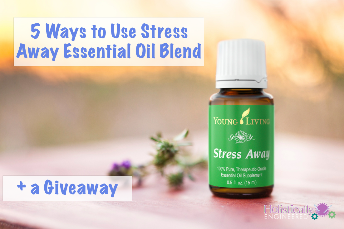 Ways to Use Stress Away Essential Oil.001