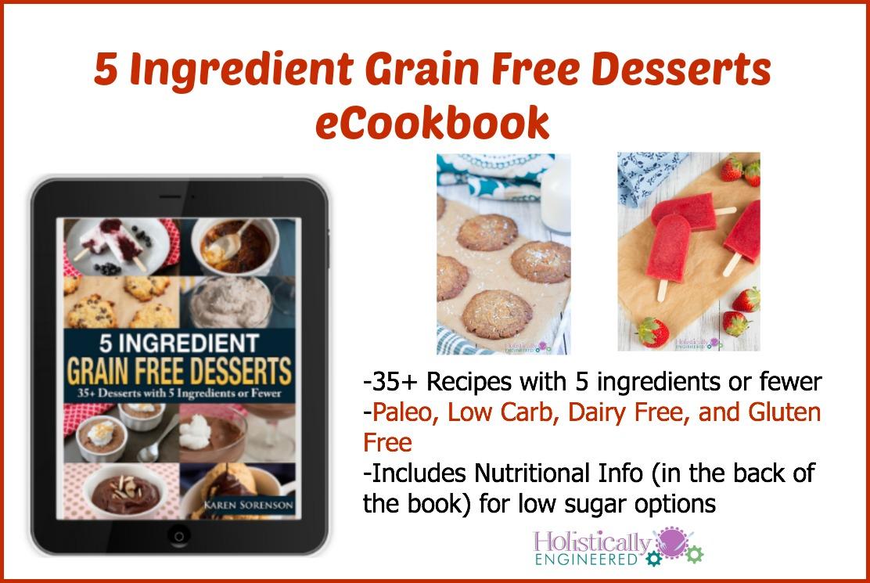 5 Ingredient Grain Free Desserts