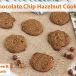 Grain Free Chocolate Chip Hazelnut Cookies #lowcarb #paleo friendly