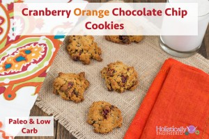 Cranberry Orange Chocolate Chip Cookies (Paleo and Low Carb)