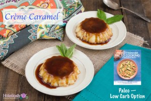 Crème Caramel and a Review of Mediterranean Paleo Cooking