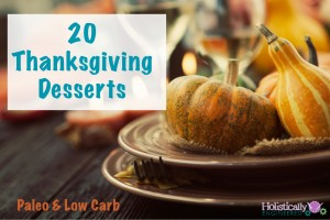 20 Thanksgiving Desserts (Paleo and/or Low Carb)