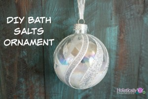 DIY Gifts–Bath Salts Ornament