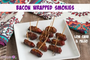Bacon Wrapped Smokies (Low Carb and Paleo)