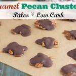 Paleo Caramel Pecan Clusters_low carb