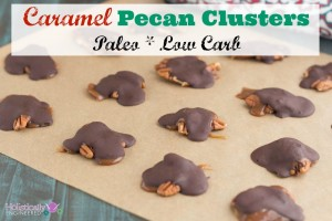 Caramel Pecan Clusters (Paleo and Low Carb Option)