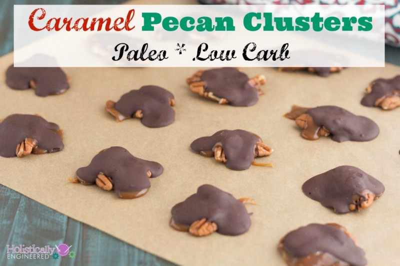 Caramel Pecan Clusters (Paleo and Low Carb Option) - Holistically ...