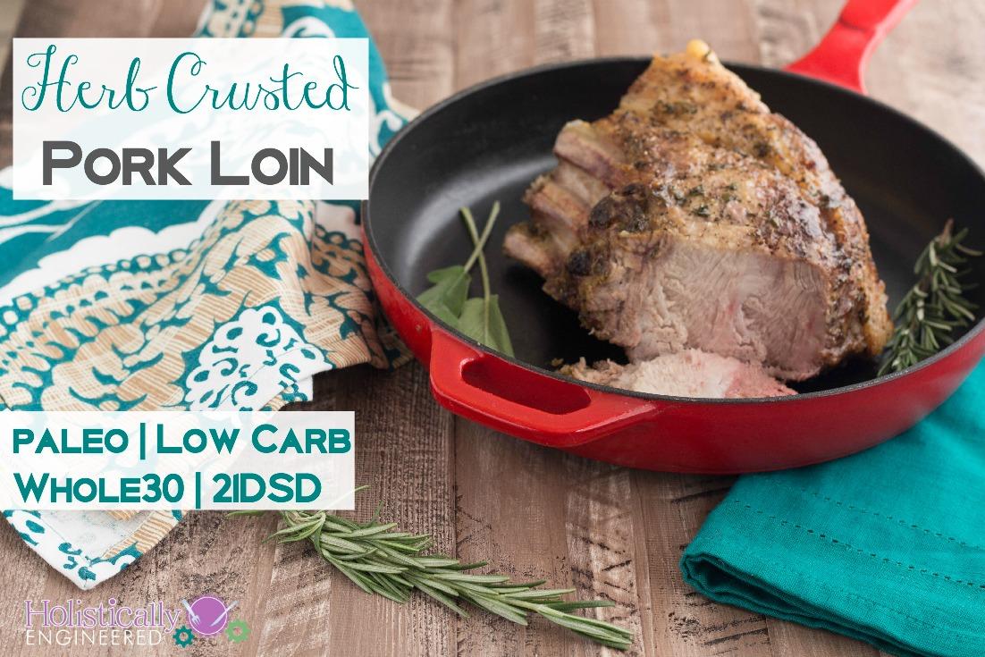 Paleo Herb Crusted Pork Loin