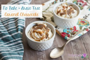No Bake Caramel Cheesecake (Grain Free)