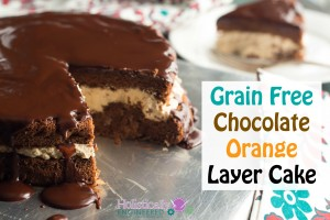 Chocolate Orange Layer Cake (Grain Free)