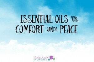 5 Essential Oils for Comfort and Peace